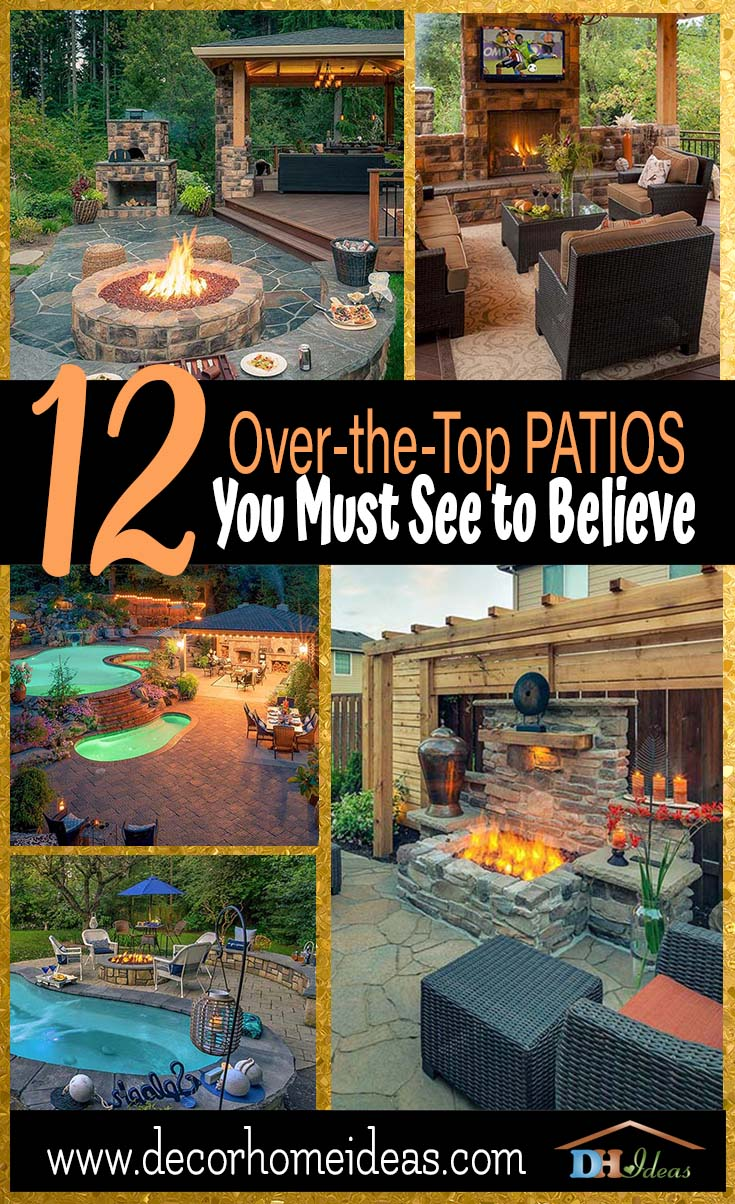 12 Over The Top Patios You Must See Believe | Amazing Patio Ideas And Design  For