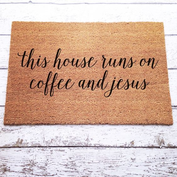 This house runs on coffee and jesus