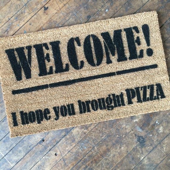 Welcome! I hope you brought pizza