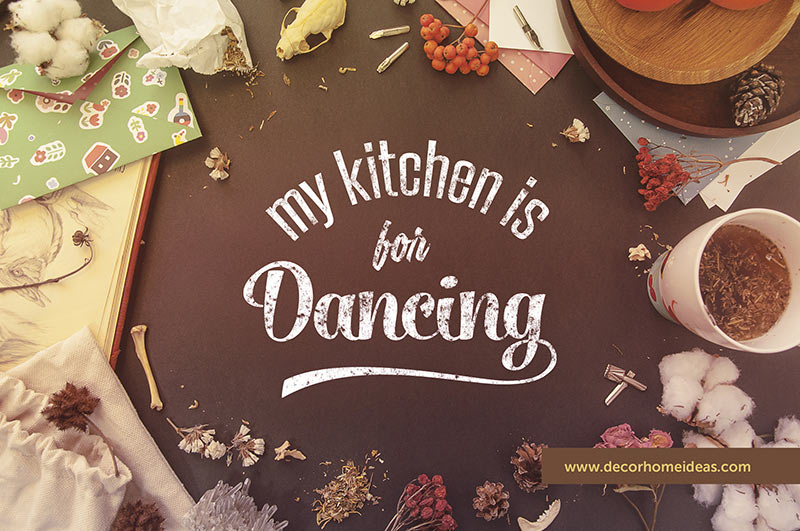 My kitchen is for dancing quote #homedecor #quotes #homequotes #signs #sayings #decoratingideas #decorhomeideas