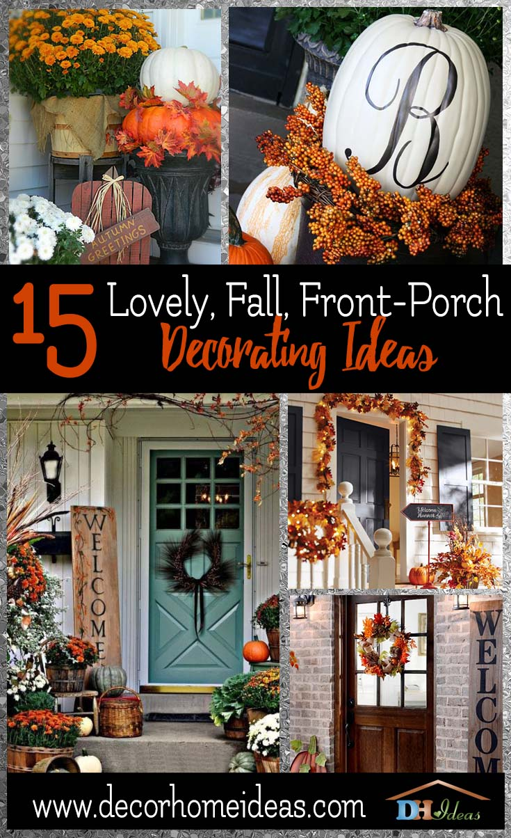 15 Lovely Fall Front Porch Decorating Ideas Inspire Yourself With Some Great Door