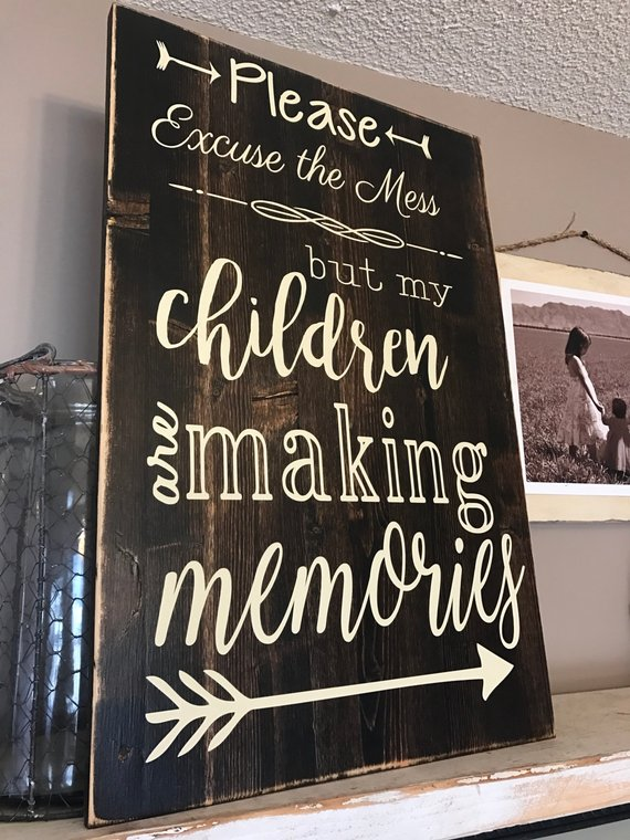 Pardon the mess my kids are making memories sign #sign #homedecor #decorhomeideas