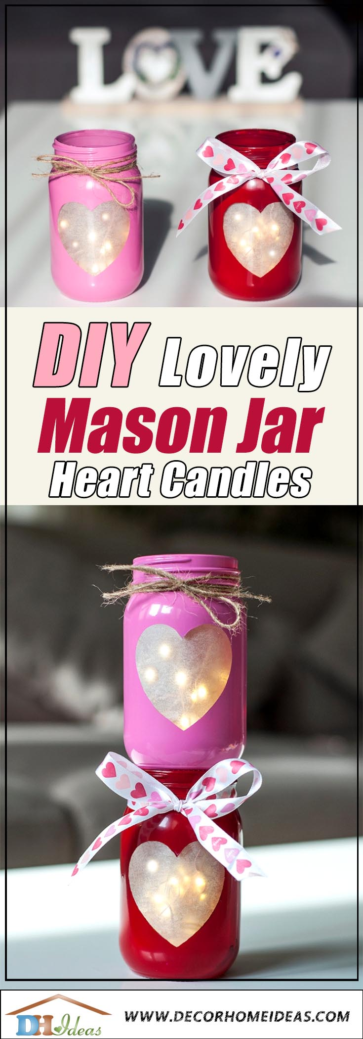 Valentine's Day DIY Mason Jar Heart Candles #diy #masonjar #valentinesday #decorhomeideas