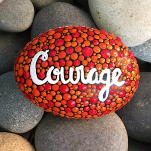 Courage Painted Rock