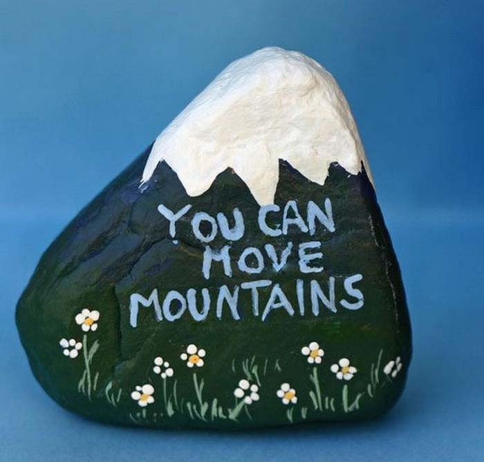 You Can Move Mountains Painted Rock