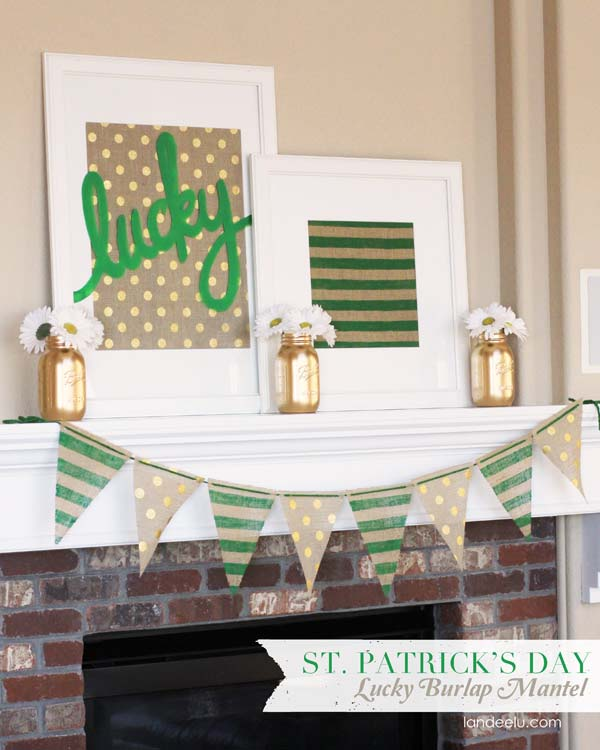 St. Patrick's Day Lucky Burlap Mantel #stpatrick #diy #decor #decorations #decorhomeideas
