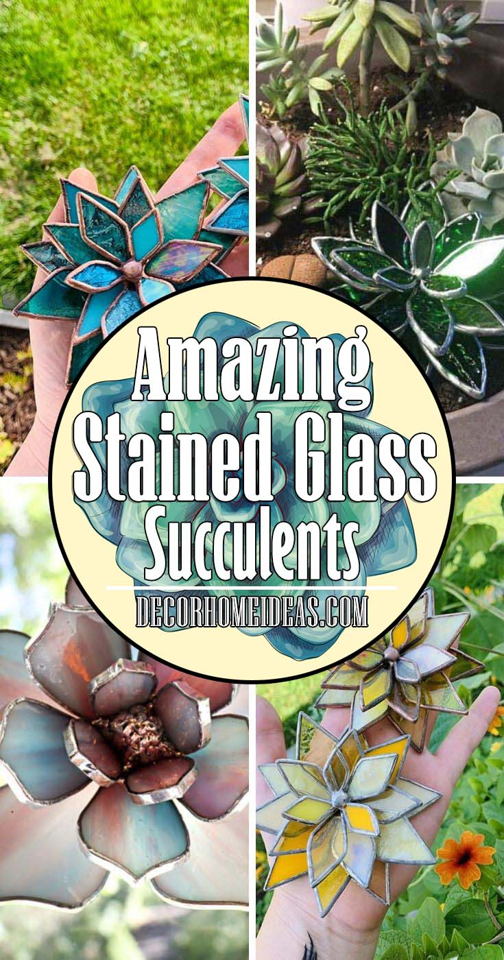 Amazing Stained Glass Succulents These stained glass succulents are absolutely stunning! You can add one to an existing garden or as a stand-alone decoration on a table, desk etc. Each one is made from an assortment of different stained glass. #succulent #glass #diy #decorhomeideas