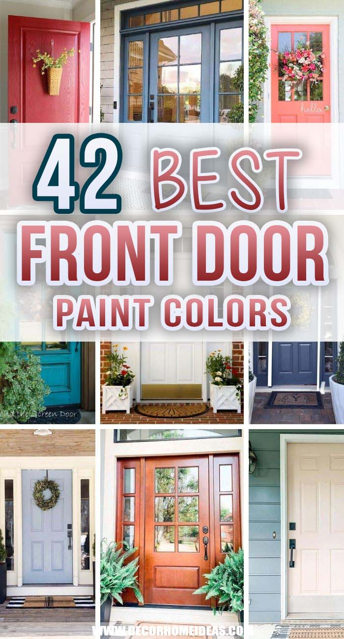 Best Front Door Colors. Why paint your front door something boring when you can make your house the most beautiful one on the block? These front door colors are the best we have seen. #decorhomeideas