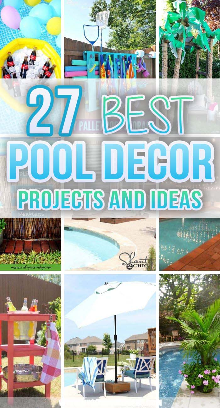 Best DIY Pool Decor Ideas. When decorating your poolside deck, patio, or yard, you want to bring fun colors, practical storage, and unique, personalized touches to the mix. These pool decor ideas have them all! #decorhomeideas