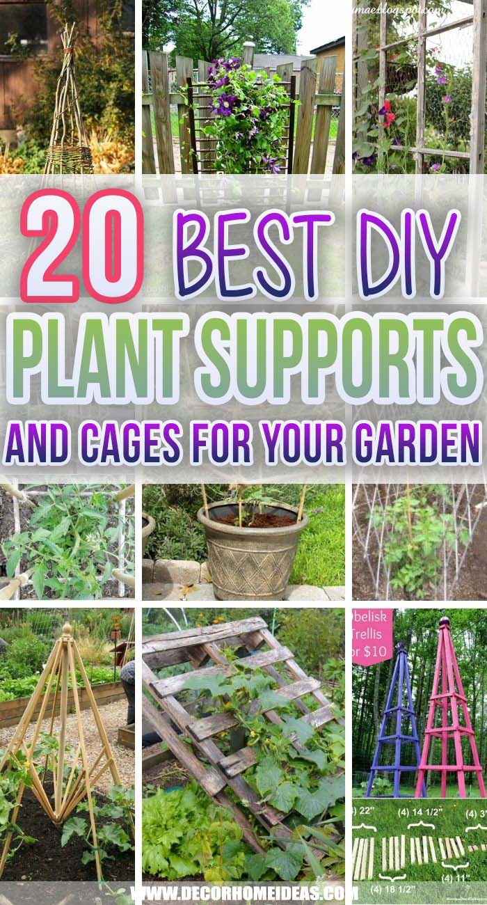 Best DIY Plant Supports And Cages for your garden. Keep your plants standing tall and thriving with this great selection of DIY plant stands, plant cages, and plant supports! Follow the instructions to create your own vegetable or flower garden plant support. #decorhomeideas