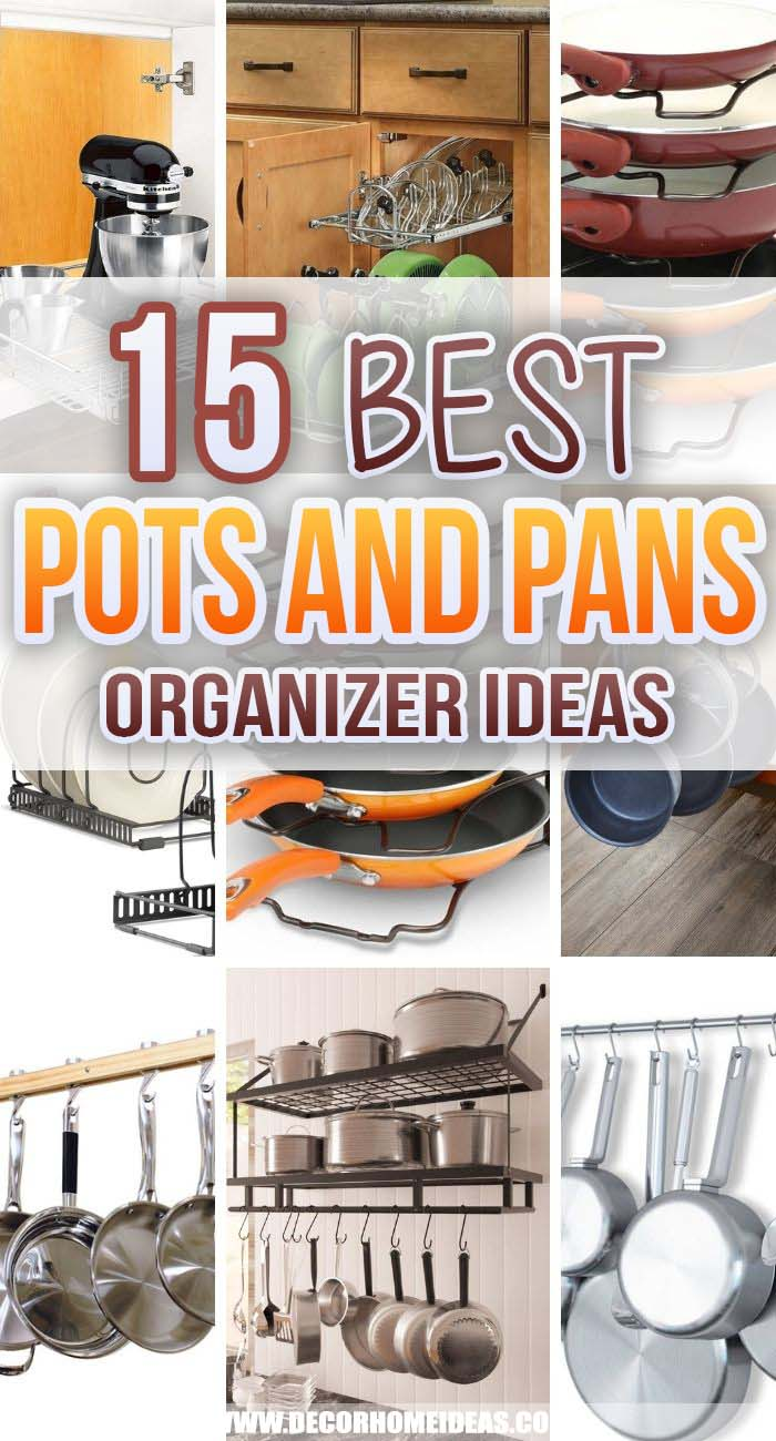 Best Pots And Pans Organizer Ideas. These pots and pans organizers will help you get your kitchen in perfect order. There are options for small kitchens, full cabinets, customization and more. #decorhomeideas