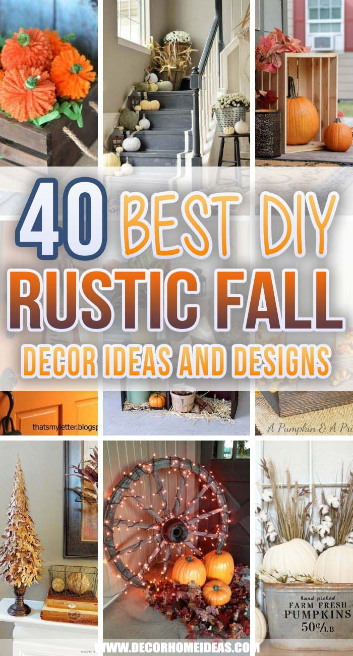 Best Rustic Fall Decor Ideas. These rustic fall decor ideas will give your home a cozy and inviting atmosphere. DIY projects and ideas are easy to do and really creative. #decorhomeideas